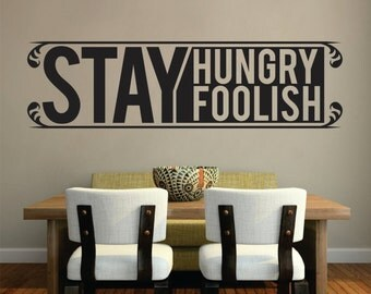 Steve Jobs Stay Hungry Stay Foolish Quote Famous New Vinyl Decal Design Sticker Decor