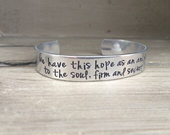 We Have This Hope As An Anchor To The Soul, Firm And Secure Hebrews 6:19 Bible Verse Bracelet Hand Stamped Aluminum Brass Copper Bracelet