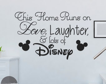 This Home Runs On Love Laughter & Lots Of Disney Vinyl Wall Decal Sticker