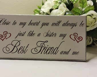 Best Friend Gift, Plaque, Sign, Wooden Sign, Just Like a Sister, Love, Painted, Friend Plaque,Friend Birthday, Christmas Gift 221