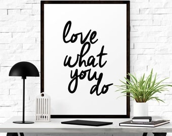 Love what you do sign, Hand writing print, Office wall decor, Steve jobs print, Quote printable, Print quote, Steve jobs poster
