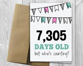 PRINTED 20th Birthday - 7,305 days old, but who's counting - 5x7 Greeting Card