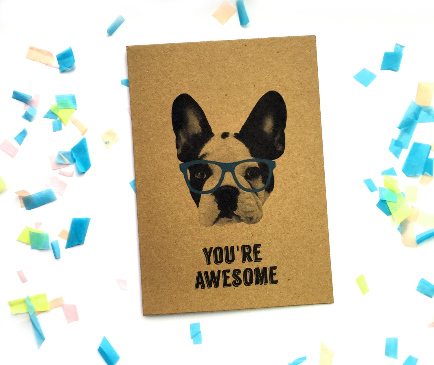 You Re Awesome: YOU'RE AWESOME /// French Bulldog Card