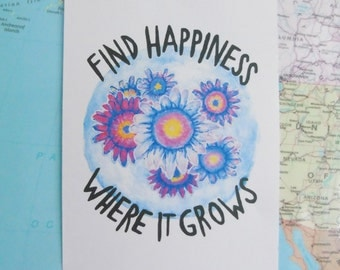 Find happiness where it grows - Giclee Print