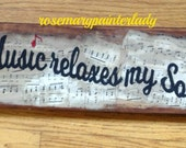 Vintage Reclaimed Wood signs, Music Relaxes my soul.,weathered, shabby chic, hand painted  inspirational phrase