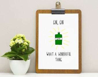 Gin, Gin, What A Wonderful Thing! - Gin Print - A4 Print - Funny Print