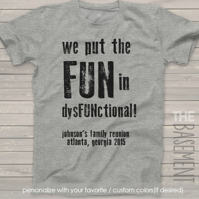 Class Reunion T Shirt Design Ideas class reunion t shirt design Family Reunion T Shirts We Put The Fun In Dysfunctional Personalized Family Reunion