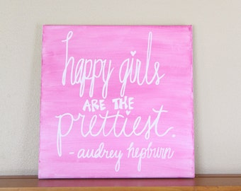"""Canvas Painting Quote - """"Happy Girls are the Prettiest"""" Pink Handmade Inspirational Wall Art Dorm Room Decor Audrey Hepburn Hand Lettering"""