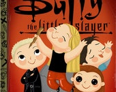 Buffy The Little Slayer (Variant) - 8x10 PRINT
