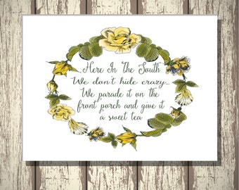 Here in the South we don't hide crazy... Southern Sayings, DIGITAL, YOU PRINT, Southern Decor, Southern Art, Cute Southern Sayings