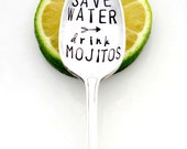Save Water and Drink Mojitos Hand Stamped Spoon. The ORIGINAL COFFEE SPOONS by Sycamore Hill. Keep Calm Drink Wine. Go Green. Unique Gift.