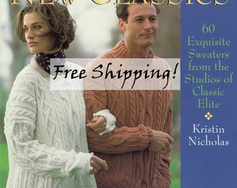 Knitting the New Classics 60 Exquisite Sweaters by Kristin Nicholas