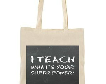 I teach whats your superpower?, Teacher Gift Tote Bag, Teacher Gift, Tote bag, Teacher bag, Teacher appreciation, Chalk board, superpower