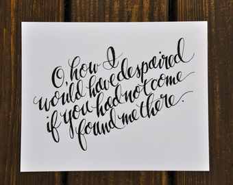 """O, How I Would Have Despaired; hand-lettered print; 8""""x10"""""""