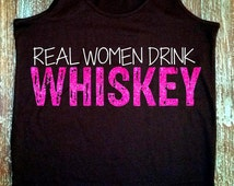 Whiskey Tank. Real Women Drink Whiskey. Whiskey Girl. Little Miss Whiskey. Country Tank Top. Alcohol Tanks. Fitness. Glitter Font