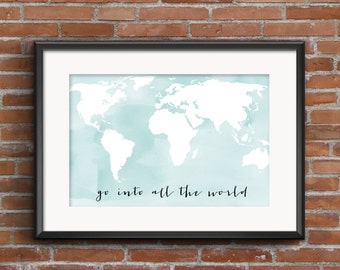 Scripture Art INSTANT DOWNLOAD Printable Watercolor Art Print, World Map Scripture, Home Decor Wall Gallery Print 8x10