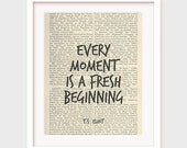 Printable Gift, TS Eliot Quote, Every Moment is a Fresh Beginning, Inspirational Gift, Birthday Gift, Printable Quote Art, Download