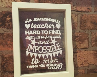 Handmade Personalised Awesome/Thank you Teacher Paper Cut in a Floating Frame