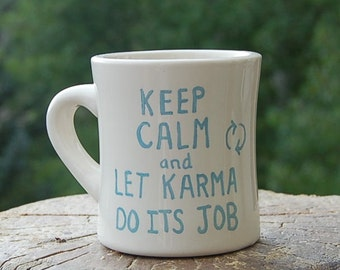 Keep Calm and Let Karma Do Its Job Diner Mug