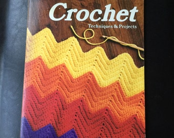 Vintage 1977 Edition of Crochet: Techniques and Projects, a Sunset Book.