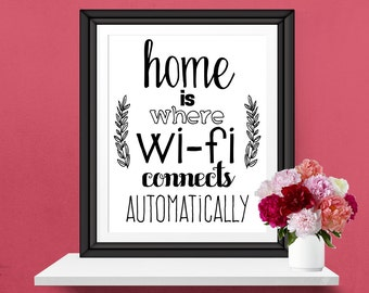 Home is where WI-FI connects automatically Typographic Wi-Fi Print Quote Poster Wall Art Print Home Decor Black White Wi-Fi Quote Art Gift