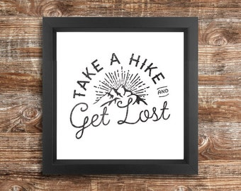 TAKE A HIKE  - square downloadable inspirational quote print - black and white