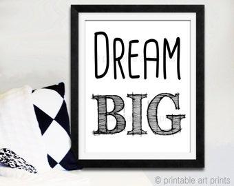 Monochrome nursery decor, DREAM BIG printable print, instant download, black and white print, printable decor, 5x7, 8x10, 11x14. nursery art