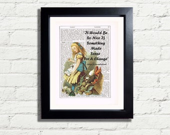 Alice In Wonderland Inspirational Quote Wouldnt It Be Nice If Something Made Sense... Printable Wall Art Print INSTANT DIGITAL DOWNLOAD