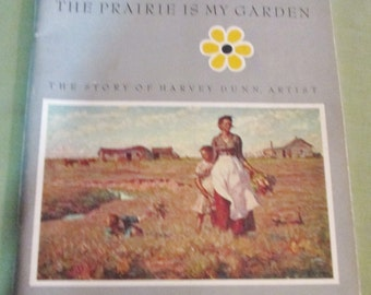 The Prairie Is My Garden ~ The Story of Harvey Dunn - Artist By Robert Karolevitz