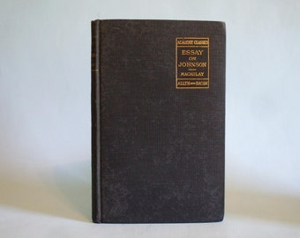 Essay on Johnson Select Essays, Macaulay, Allyn and Bacon, 1891, Academy Classics
