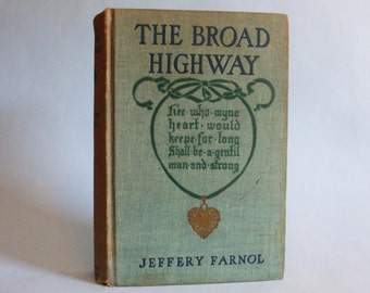 The Broad Highway by Jeffery Farnol copyright 1913 vintage book