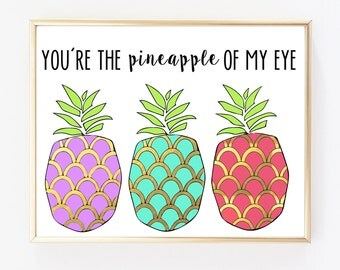20 X 16 You're the Pineapple of My Eye - Instant Download