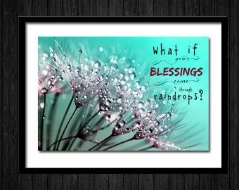 Christian Canvas Art . Inspirational Decor Gift . Wall Art . What if blessings come through raindrops?