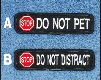 Stop Do Not Pet Service Dog Patch Size 1x4 inch Danny & LuAnns Embroidery