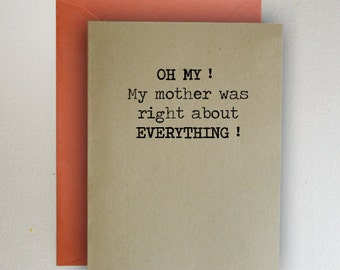 Oh My!  My Mother Was Right About Everything!  - Mother's Day Card