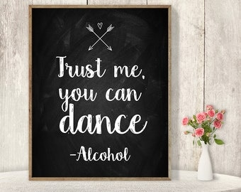 Trust Me, You Can Dance Sign / Floral Wedding Alcohol Sign DIY / Rustic Chalkboard Poster, Arrow, Heart, Chalk Lettering ▷ Instant Download