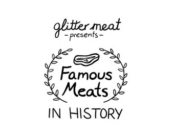 Famous Meat Zine - comic zine about famous meats throughout history