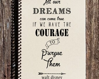 Walt Disney Quote - Disney Notebook - All Our Dreams Can Come True - Walt Disney Journal - Dreams Journal