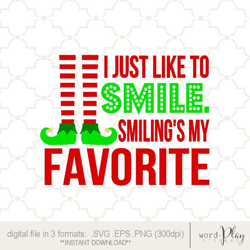 Elf Quotes Smiling: SVG I Just Like To Smile Christmas Elf PNG EPS Digital