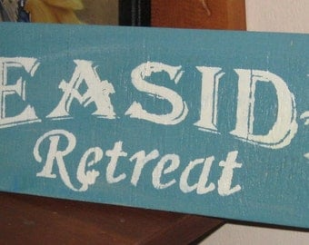 Seaside Retreat.........Primitive/ decor /saying/ handmade / gift/ Cabin/ Lake/ beach