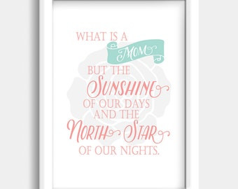 What Is A Mom But The Sunshine Digital Wall Print - Mothers Day Digital Wall Print - Mothers Day Gift Idea - INSTANT DOWNLOAD