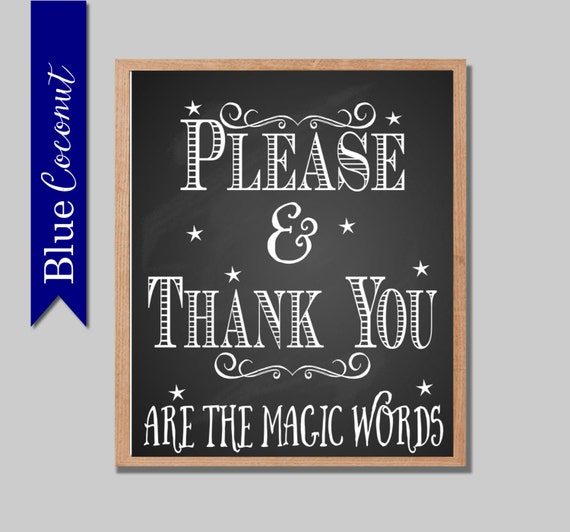 Please And Thank You Are Still Magic Words Please And Thank You Are Still