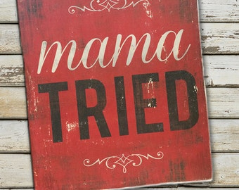 Mama Tried, Merle Haggard Distressed Wooden Sign 8x10