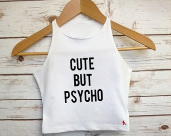 Cute But Psycho Crop Top - Black Crop Top - Festival Top - Rock On Ruby - Halloween Shirt - Slogan Cropped Vest - Ladies Tank Top - Tank Top