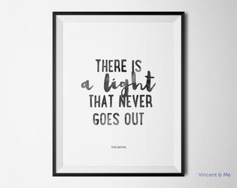 Printable typography Poster. The Smiths' There is a light that never goes out song.Home Decor