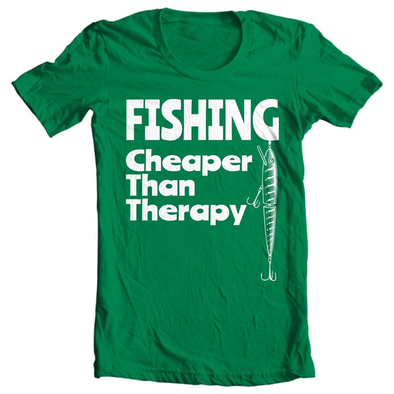 Fishing - Cheaper Than Therapy - Fishing T-shirt