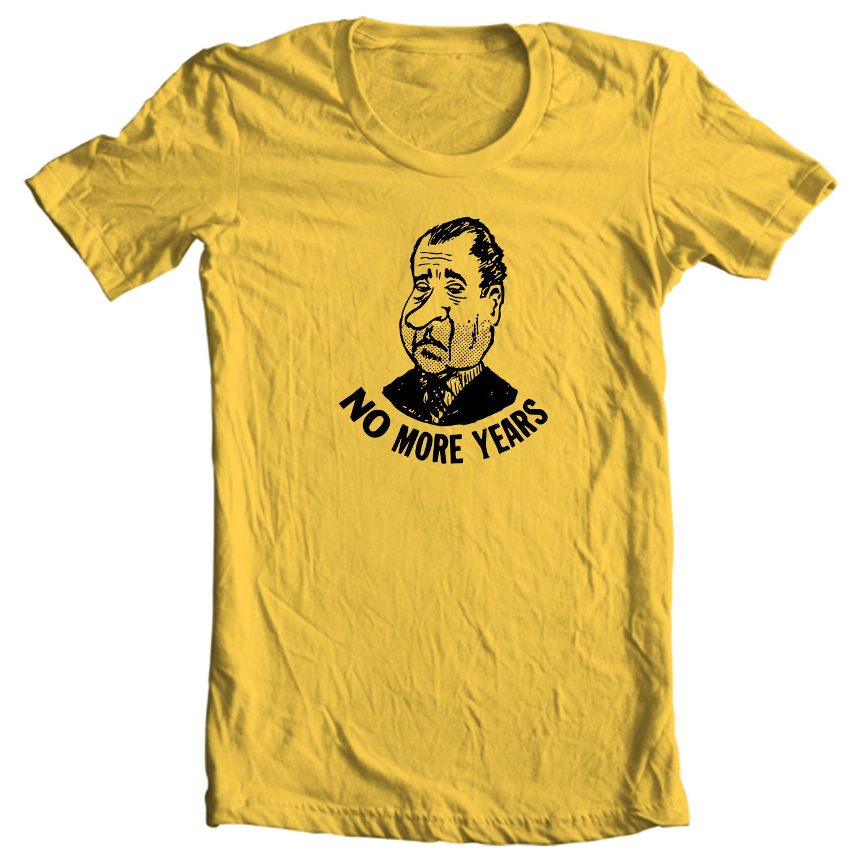 Anti-Nixon No More Years Political Campaign Button T-shirt