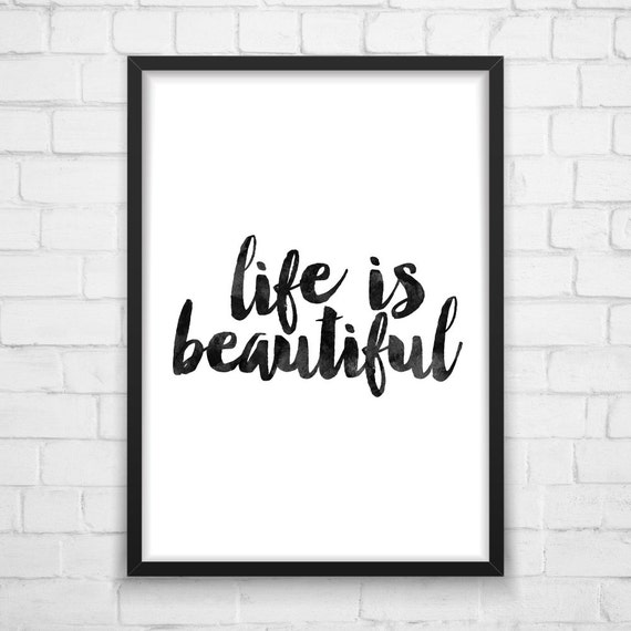 Inspirational Quotes About Positive: Life Is Beautiful Inspirational Print By MotivationalThoughts