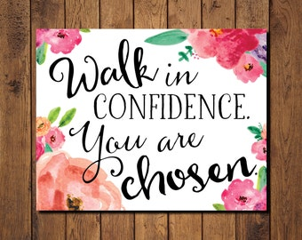 "Bible Verse Printable, Scripture Print- ""Walk in confidence. You are chosen."""