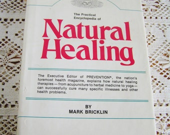 Vintage The Practical Encyclopedia of Natural Healing Book by Mark Bricklin 1976